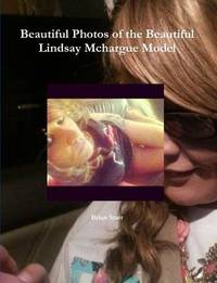 Beautiful Photos of the Beautiful Lindsay Mchargue Model by Brian Starr