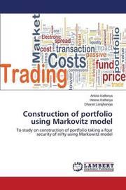 Construction of Portfolio Using Markovitz Model by Kathiriya Ankita