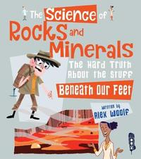 The Science of Rocks and Minerals by Alex Woolf image