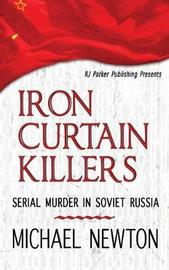 Iron Curtain Killers by Michael Newton