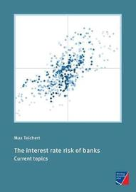 The Interest Rate Risk of Banks by Max Teichert