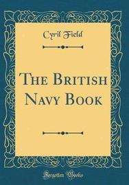 The British Navy Book (Classic Reprint) by Cyril Field image