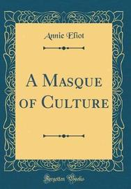 A Masque of Culture (Classic Reprint) by Annie Eliot image