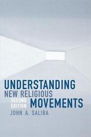 Understanding New Religious Movements by John A. Saliba