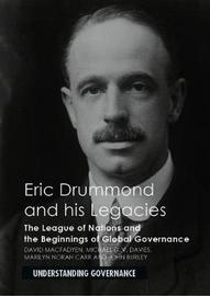 Eric Drummond and his Legacies by David MacFadyen