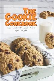 The Cookie Cookbook by April Blomgren
