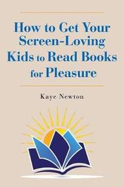 How to Get Your Screen-Loving Kids to Read Books for Pleasure by Kaye Newton image