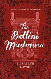 The Bellini Madonna by Elizabeth Lowry