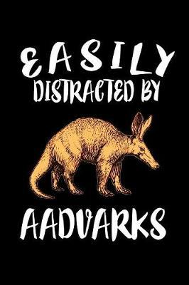 Easily Distracted By Aadvarks by Marko Marcus