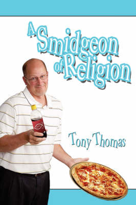 A Smidgeon of Religion by Tony Thomas image