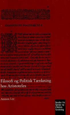 Filosofi Og Politisk Taenkning Hos Aristoteles by Amnon Lev image