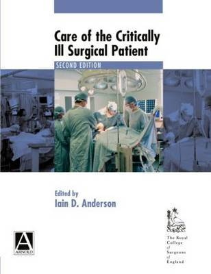 Care of the Critically Ill Surgical Patient by Iain D. Anderson image