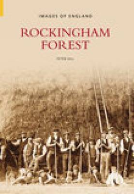 Images of Rockingham Forest by Barton Hill History Group