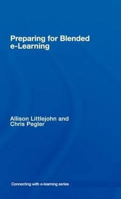 Preparing for Blended E-learning by Allison Littlejohn