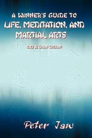 A Winner's Guide to Life, Meditation, and Martial Arts by Peter Jaw image
