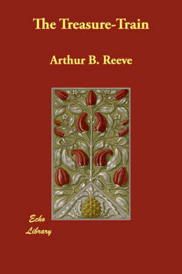 The Treasure-Train by Arthur Benjamin Reeve