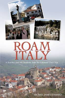 Roam Italy by Michael James D'Amato