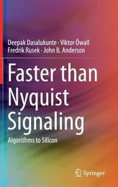 Faster than Nyquist Signaling by Deepak Dasalukunte