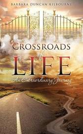 Crossroads of Life by Barbara Duncan Kilbourne