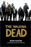 The Walking Dead: Book 11 by Robert Kirkman