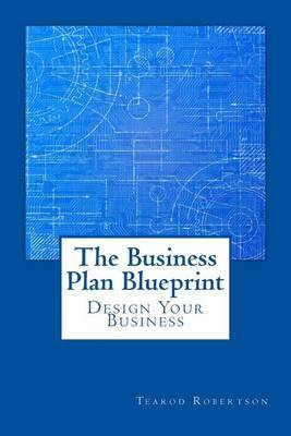 The Business Plan Blueprint by Tearod L Robertson image