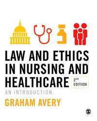 Law and Ethics in Nursing and Healthcare by Graham Avery image