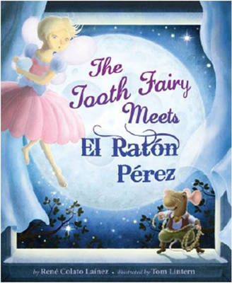 The Tooth Fairy Meets El Raton Perez by Rene Colato Lainez image