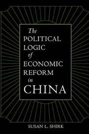 The Political Logic of Economic Reform in China by Susan L Shirk