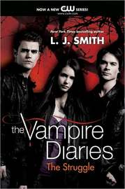 The Struggle (Vampire Diaries #2) by L.J. Smith