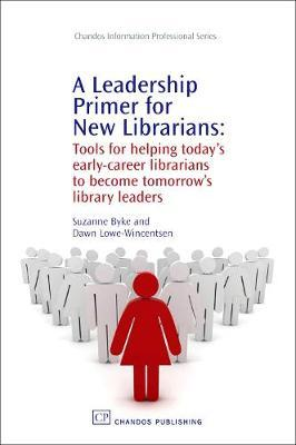 A Leadership Primer for New Librarians by Suzanne Byke image