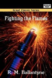 Fighting the Flames by Robert Michael Ballantyne image