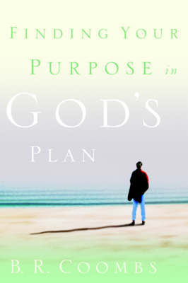 Finding Your Purpose in God's Plan by B R Coombs image