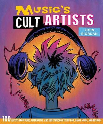 Music's Cult Artists by John Riordan