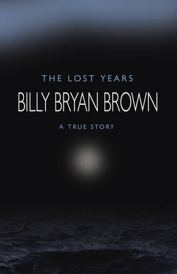 The Lost Years by Billy Brown image