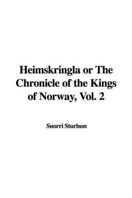 Heimskringla or the Chronicle of the Kings of Norway, Vol. 2 by Snorri Sturlson image