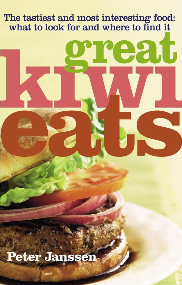 Great Kiwi Eats: What to Look For and Where to Find It by Peter Janssen image
