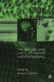 The Nature and Limits of Human Understanding by Anthony J. Sanford image