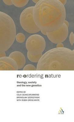 Re-ordering Nature: Theology, Society and the New Genetics by Celia Deane-Drummond image