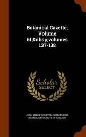 Botanical Gazette, Volume 61; Volumes 137-138 by John Merle Coulter image
