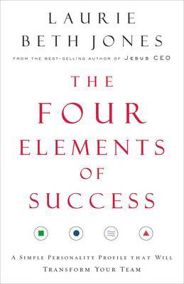 The Four Elements of Success by Laurie Beth Jones
