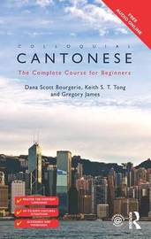 Colloquial Cantonese by Dana Scott Bourgerie