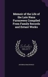 Memoir of the Life of the Late Nana Furnuwees Compiled from Family Records and Extant Works by Archibald MacDonald image