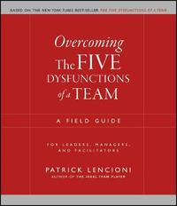 Overcoming the Five Dysfunctions of a Team by Patrick M Lencioni