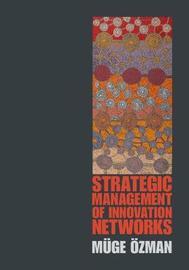 Strategic Management of Innovation Networks by Muge Ozman image