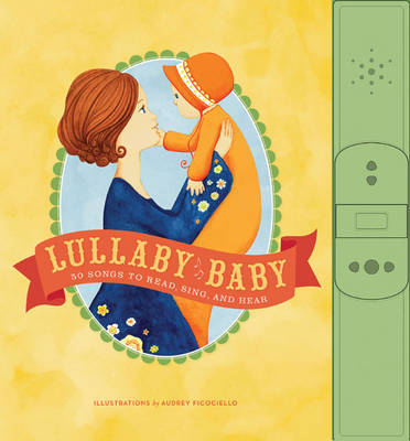 Lullaby Baby: 50 Songs to Read, Sing, and Hear image