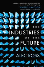 The Industries of the Future by Alec Ross image