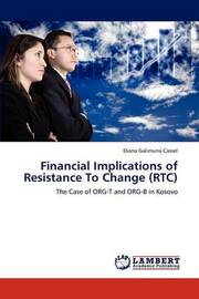 Financial Implications of Resistance to Change (Rtc) by Diana Galimuna Cassel