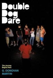 Double-Dog Dare by G Donovan Martin