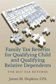 Family Tax Benefits for Qualifying Child and Qualifying Relative Dependents by James Hopkins