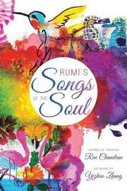 Rumi's Songs of the Soul by Rae Chandran